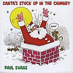 Paul Evans Santa's Stuck Up In The Chimney