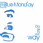 Blue Monday Do It Our Way