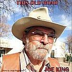 Joe King This Old Road