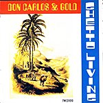 Don Carlos & Gold Ghetto Living