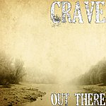The Crave Out There