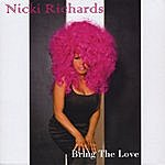 Nicki Richards Bring The Love