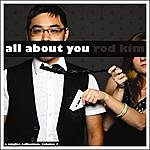 Rod Kim All About You