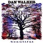 Dan Walker Beautiful