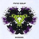 Mind Soup Besides