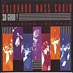 The Colorado Mass Choir So Good!