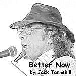 Jack Tannehill Better Now