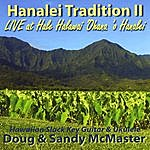 Doug & Sandy McMaster Hanalei Tradition II - Live At Halawai 'ohana 'o Hanalei