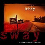 Sway Another Roadside Attraction