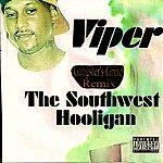 Viper The Southwest Hooligan (Gangster's Grind Remix)