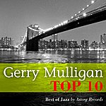 Gerry Mulligan Gerry Mulligan Relaxing Top 10 (Relaxation & Jazz)