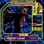Elephant Man Higher Level