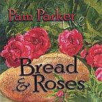 Pam Parker Bread & Roses