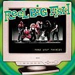 Reel Big Fish Keep Your Receipt