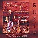 Rusty The Good Life