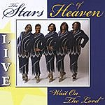Stars Of Heaven Wait On The Lord