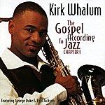 Kirk Whalum The Gospel According To Jazz, Chapter 1