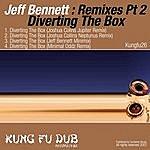 Jeff Bennett Remixes Part 2 - Diverting The Box