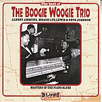 Albert Ammons The Boogie Woogie Trio: Masters Of The Piano Blues