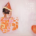 Land Of Talk Swift Coin