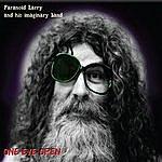 Paranoid Larry One Eye Open