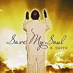 R. Smith Save My Soul