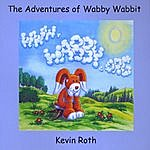 Kevin Roth The Adventures Of Wabby Wabbit