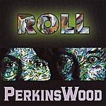 PerkinsWood Roll
