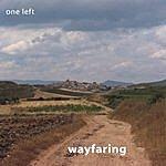 One Left Wayfaring