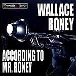 Wallace Roney According To Mr. Roney