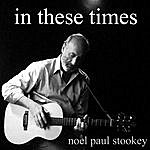 Noel Paul Stookey In These Times