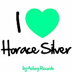 Horace Silver I Love Horace Silver (Jazz Masters Collection)