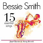 Bessie Smith Bessie Smith Essential 15 (Relaxing Ambient Music)