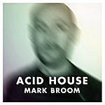 Mark Broom Acid House