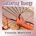 Yolanda Martinez Gathering Energy
