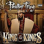Pastor Troy King Of All Kings