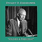 Dwight D. Eisenhower Soldier & President