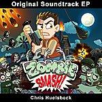 Chris Huelsbeck Zombiesmash! Soundtrack Ep