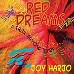 Joy Harjo Red Dreams, A Trail Beyond Tears