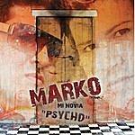 Marko MI Novia ''psycho''
