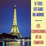 Les Compagnons De La Chanson Si Tous Les Gars Du Monde