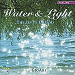 GioAri Water & Light - The Seven Dreams