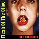 Rob Thompson Flesh Of The Olive