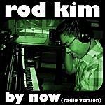 Rod Kim By Now (Radio Version)