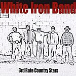 White Iron Band 3rd Rate Country Stars