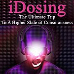 Dealer Idosing - The Ultimate Trip To A Higher State Of Consciousness