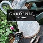 Tim Buppert The Gardener