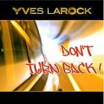 Yves Larock Don´t Turn Back