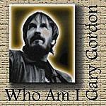 Gary Gordon Who Am I