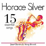 Horace Silver Horace Silver Essential 15 (Ambient Jazz Music For Relaxation)